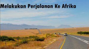 Melakukan Perjalanan Ke Afrika